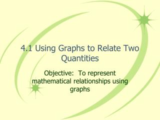 4.1 Using Graphs to Relate Two Quantities