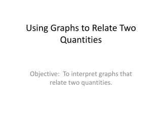 Using Graphs to Relate Two Quantities