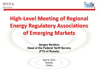 High-Level Meeting of Regional Energy Regulatory Associations of Emerging Markets Sergey  Novikov