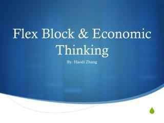 Flex Block & Economic Thinking