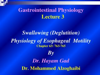 Gastrointestinal Physiology  Lecture  3 Swallowing  (Deglutition)