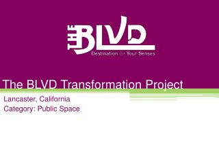 The BLVD Transformation Project