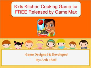 Kids Kitchen Cooking Game for FREE Released by GameiMax