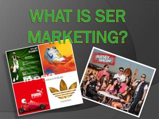 WHAT IS SER MARKETING?