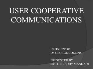 USER COOPERATIVE COMMUNICATIONS