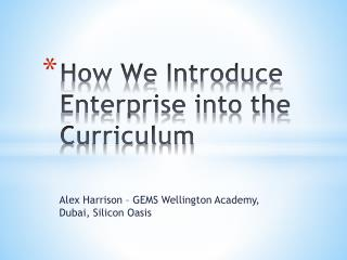 How We Introduce Enterprise into the Curriculum