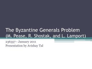 The Byzantine Generals Problem (M .  Pease, R.  Shostak , and  L.  Lamport )