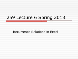 259  Lecture  6  Spring 2013