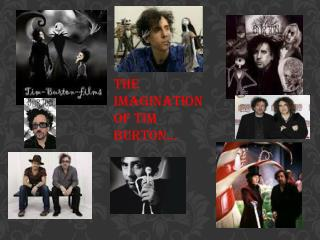 The imagination of Tim Burton…