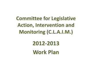 Committee for Legislative Action, Intervention and Monitoring (C.L.A.I.M.)
