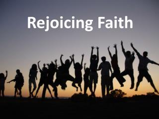 Rejoicing Faith