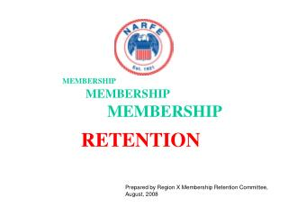 Prepared by Region X Membership Retention Committee, August, 2008