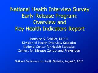 Jeannine  S. Schiller ,  M.P.H. Division of Health Interview Statistics