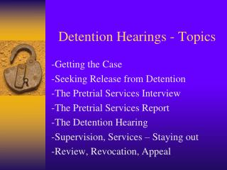 Detention Hearings - Topics