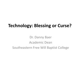 Technology: Blessing or Curse?