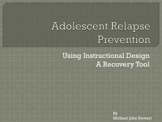 Adolescent Relapse Prevention