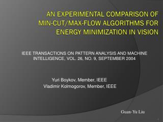 An Experimental Comparison of Min-Cut/Max-Flow Algorithms for Energy Minimization in Vision