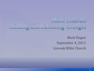 Mark  11:20-25: Holding and Releasing Grudges