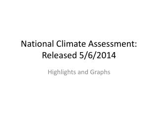 National Climate Assessment: Released 5/6/2014