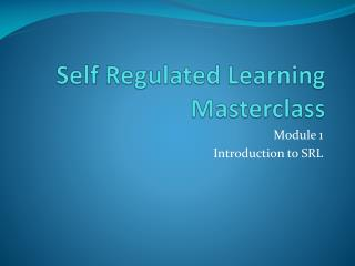 Self Regulated Learning Masterclass