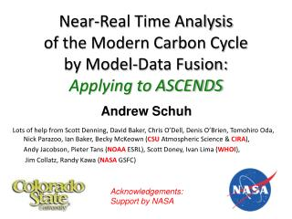 Near-Real Time Analysis  of the Modern Carbon Cycle  by Model-Data Fusion: Applying to ASCENDS