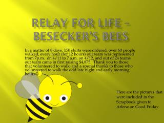 Relay for Life –  Besecker's  Bees