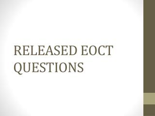 RELEASED EOCT QUESTIONS