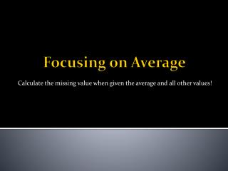 Focusing on Average