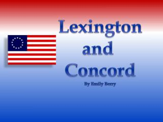 Lexington and  Concord By Emily Berry
