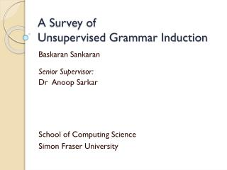 A Survey of  Unsupervised Grammar Induction