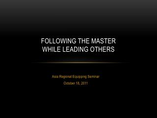 Following the master  while leading others