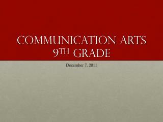 Communication Arts  9 th Grade