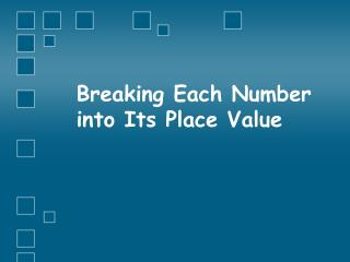 Breaking Each Number into Its Place Value