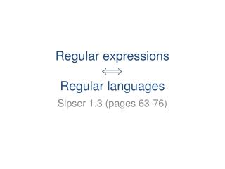 Regular expressions Regular languages