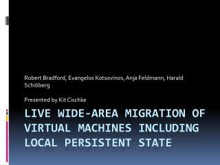 Live Wide-Area Migration of Virtual Machines Including Local Persistent State
