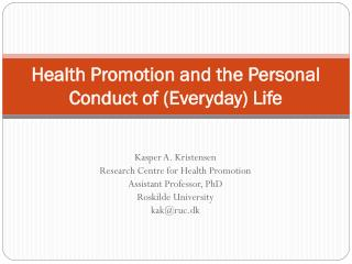 Health Promotion and the Personal Conduct of (Everyday) Life