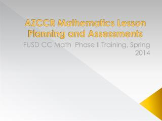 AZCCR Mathematics Lesson Planning and Assessments