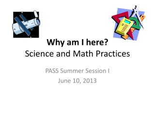 Why am I here? Science and  M ath Practices
