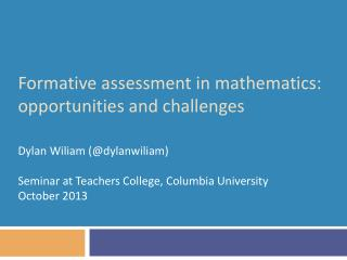 Formative assessment in  mathematics: opportunities  and challenges