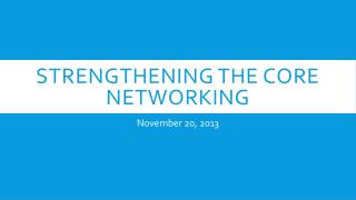 Strengthening the core Networking