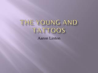 The young and tattoos