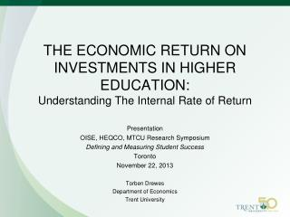 THE ECONOMIC RETURN ON INVESTMENTS IN HIGHER EDUCATION: Understanding The Internal Rate of Return