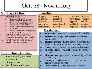 Oct. 28– Nov. 1, 2013
