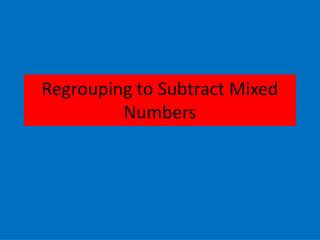 Regrouping to Subtract Mixed Numbers