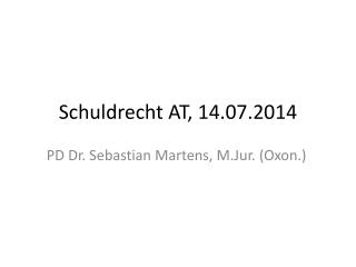 Schuldrecht AT, 14.07.2014