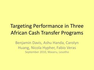 Targeting Performance in Three African Cash Transfer Programs