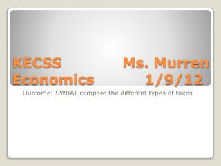 KECSS 			Ms.  Murren Economics			1/9/12