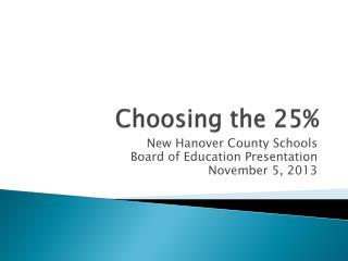 Choosing the 25%