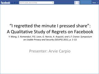 """I regretted the minute I pressed share"":  A Qualitative Study of Regrets on Facebook"