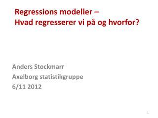 Regressions modeller – Hvad  regresserer  vi på og hvorfor?